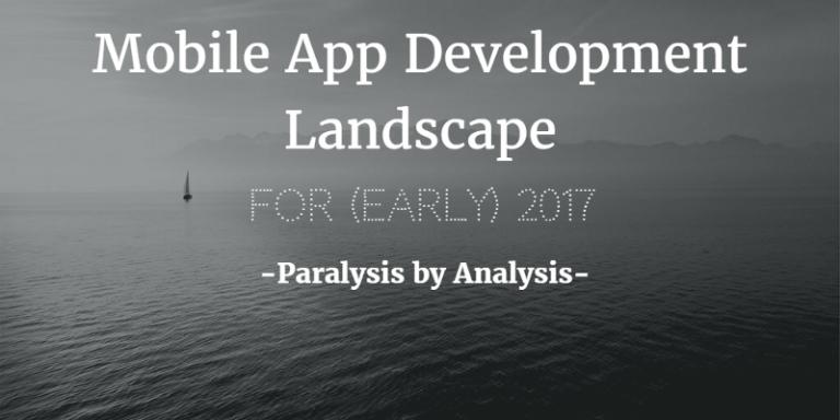 Выбор технологии мобильной разработки в 2017 году