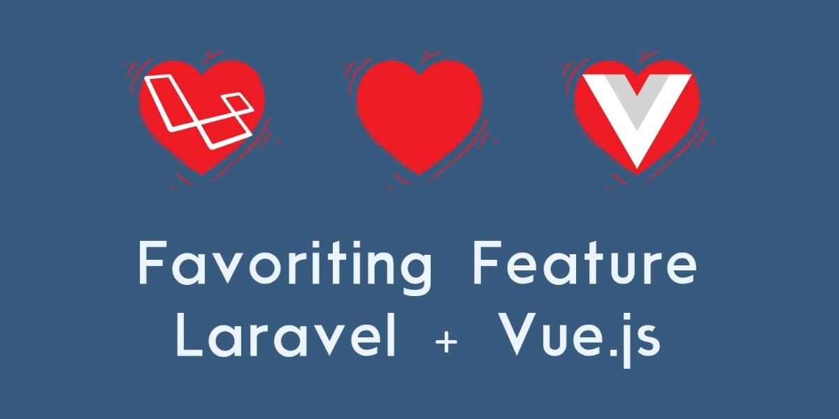 """Как сделать """"Избранное"""" средствами Laravel и Vue.js"""